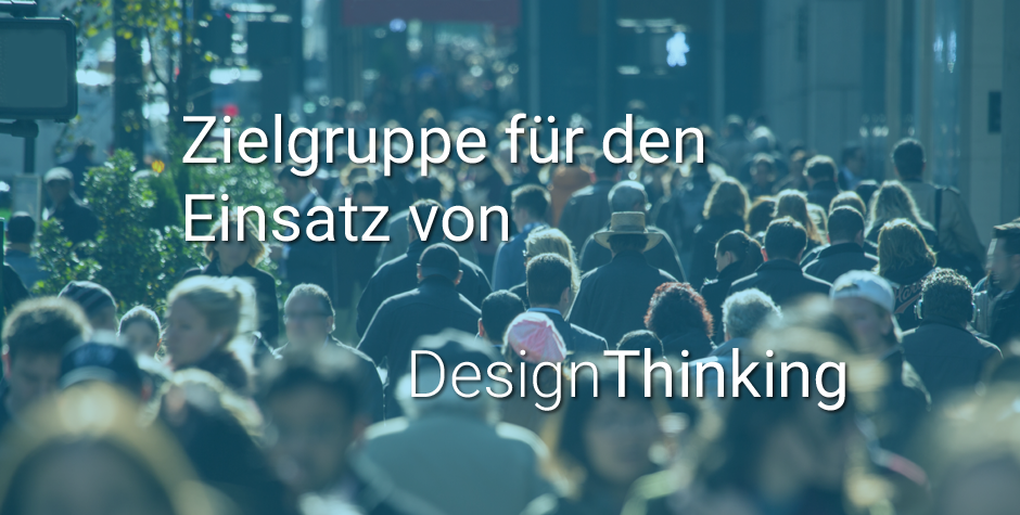 Zielgruppe Design Thinking